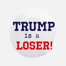 Trump is a loser Button