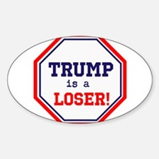 Trump is a loser Decal