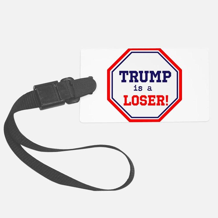Trump is a loser Luggage Tag