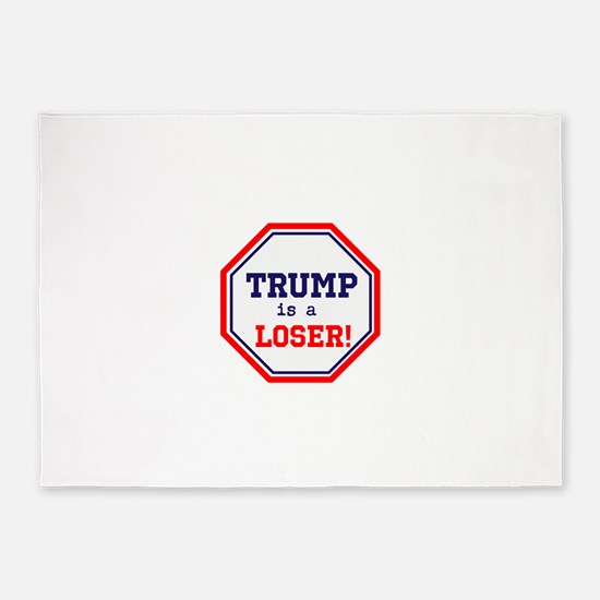 Trump is a loser 5'x7'Area Rug