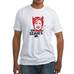 Anti-Hillary: She Scares Me Fitted T-Shirt