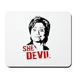Anti-Hillary: She-Devil Mousepad