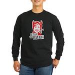 Stop the Bitch Long Sleeve Dark T-Shirt