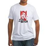 Stop the Bitch Fitted T-Shirt
