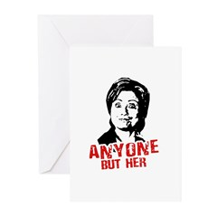 Anti-Hillary: Anyone but her Greeting Cards (Pk of