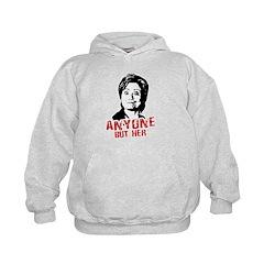Anti-Hillary: Anyone but her Kids Hoodie