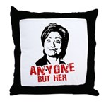 Anti-Hillary: Anyone but her Throw Pillow