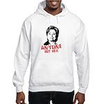Anti-Hillary: Anyone but her Hooded Sweatshirt