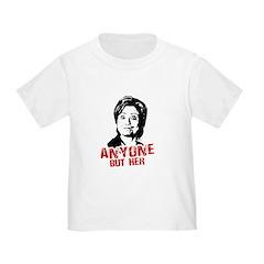 Anti-Hillary: Anyone but her Toddler T-Shir