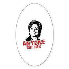 Anti-Hillary: Anyone but her Oval Decal