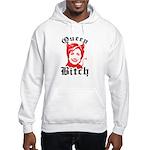 Queen Bitch Hooded Sweatshirt