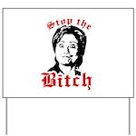 Anti-Hillary: Stop the Bitch Yard Sign