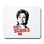 Anti-Hillary: She Scares Me Mousepad