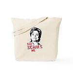 Anti-Hillary: She Scares Me Tote Bag