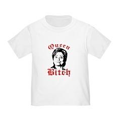 Anti-Hillary: Queen Bitch Toddler T-Shirt