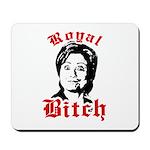 Royal Bitch / Anti-Hillary Mousepad