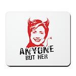 Anti-Hillary: Anyone but her Mousepad