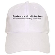 Floccinaucinihilipilification Baseball Cap
