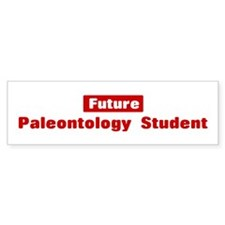 Future Paleontology Student Bumper Bumper Sticker
