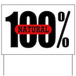 100 Percent Natural Yard Sign