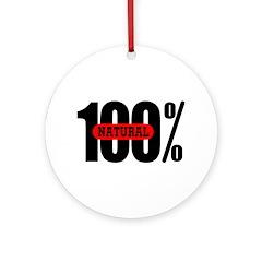 100 Percent Natural Ornament (Round)