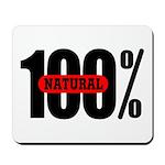 100 Percent Natural Mousepad
