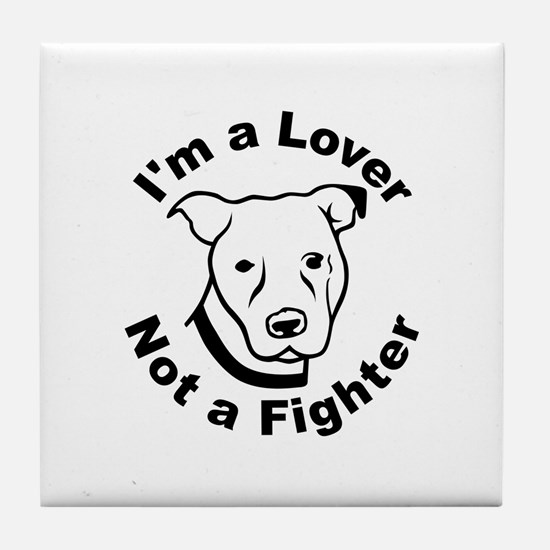 Lover, Not a Fighter Pit Bull Tile Coaster