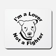 Lover, Not a Fighter Pit Bull Mousepad