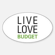 Live Love Budget Sticker (Oval)
