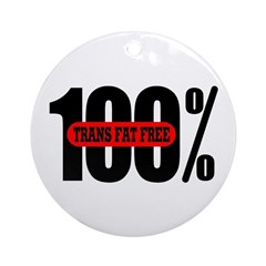 100 Percent Trans Fat Free Ornament (Round)