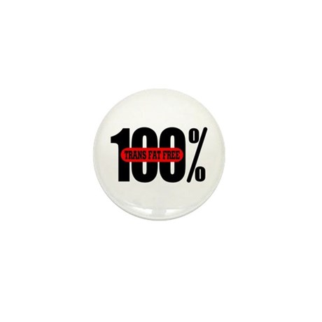 100 Percent Trans Fat Free Mini Button