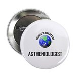 World's Greatest ASTHENIOLOGIST 2.25