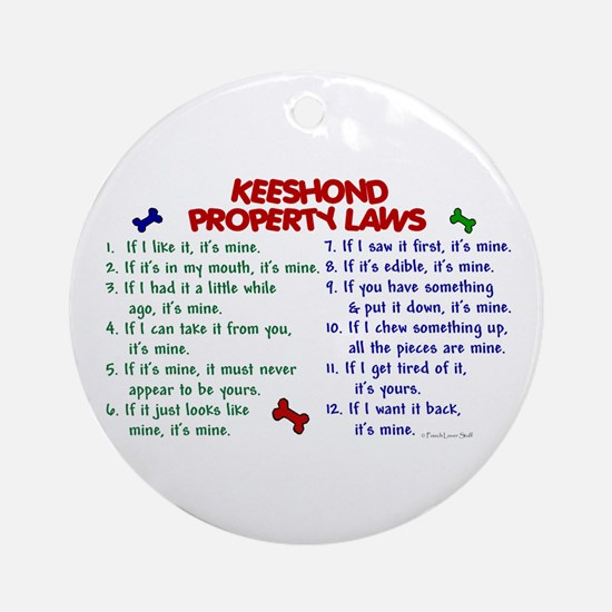 Keeshond Property Laws 2 Ornament (Round)