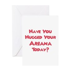 Have You Hugged Your Ariana? Greeting Card