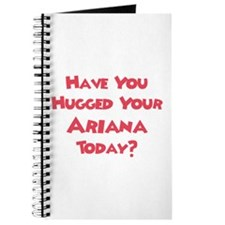 Have You Hugged Your Ariana? Journal