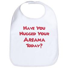 Have You Hugged Your Ariana? Bib