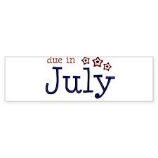 due in july Bumper Bumper Sticker