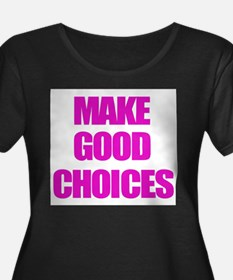 Make Good Choices Pitch Perfect Plus Size T-Shirt