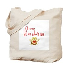 CHRISTMAS OH COME LET US ADORE ME Tote Bag