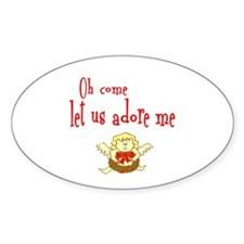 CHRISTMAS OH COME LET US ADORE ME Oval Decal