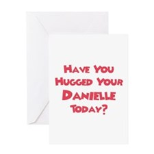 Have You Hugged Your Danielle Greeting Card