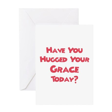 Have You Hugged Your Gracie? Greeting Card