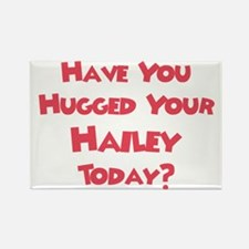 Have You Hugged Your Hailey? Rectangle Magnet