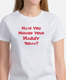 Have You Hugged Your Hailey? Tee