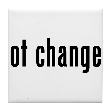 got change? Tile Coaster