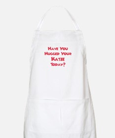Have You Hugged Your Katie? BBQ Apron