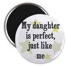My daughter is perfect, just Magnet