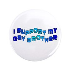 "I Support My Gay Brother Blue 3.5"" Button"