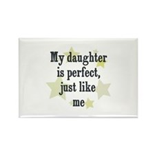 My daughter is perfect, just Rectangle Magnet (10