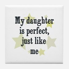 My daughter is perfect, just  Tile Coaster
